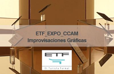 ETF_EXPO CCAM_Improvisaciones gráficas